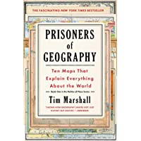 Prisoners of Geography: Ten Maps That Explain Everything about the World (Politics of Place)