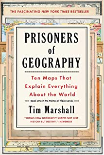 prisoners of geography ten maps that explain everything about the world politics of place