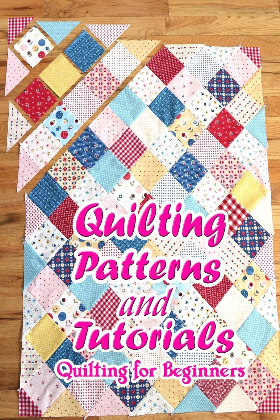 Buy Quilting Patterns and Tutorials Quilting for Beginners ...
