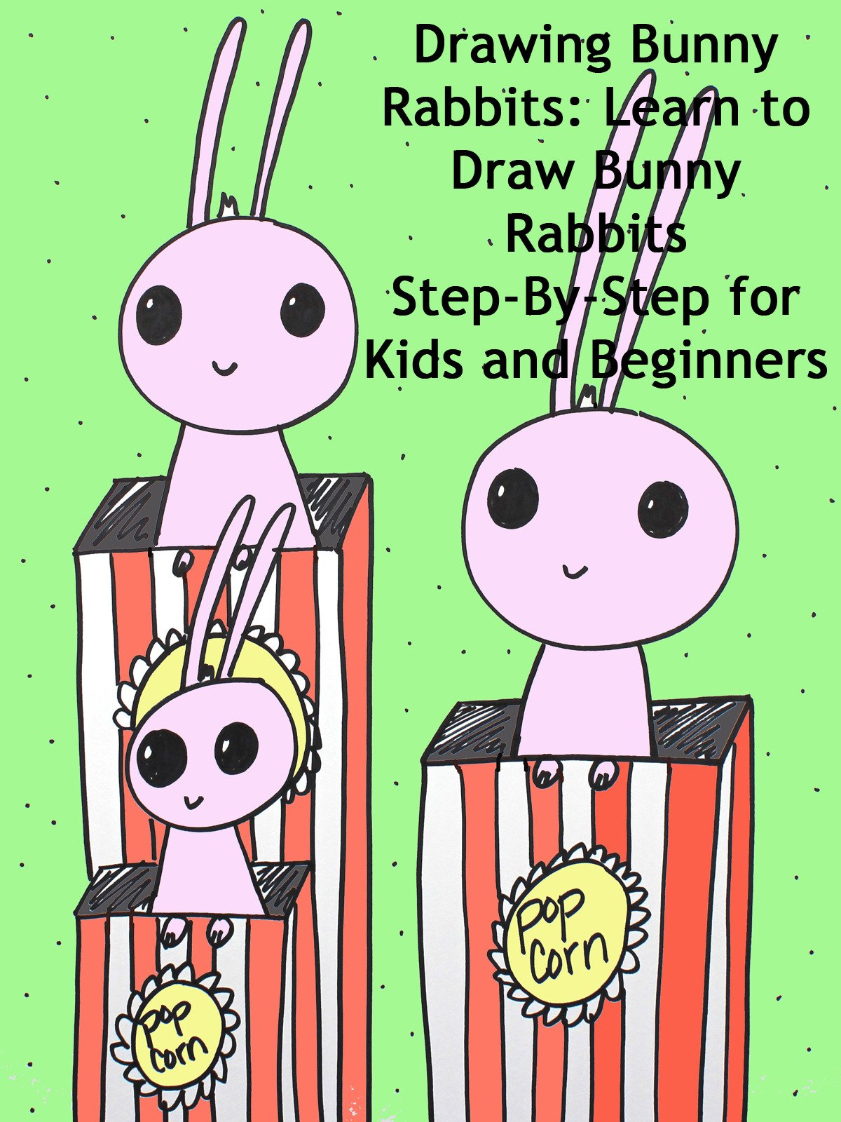 Amazon com watch drawing bunny rabbits learn to draw bunny rabbits step by step for kids and beginners prime video
