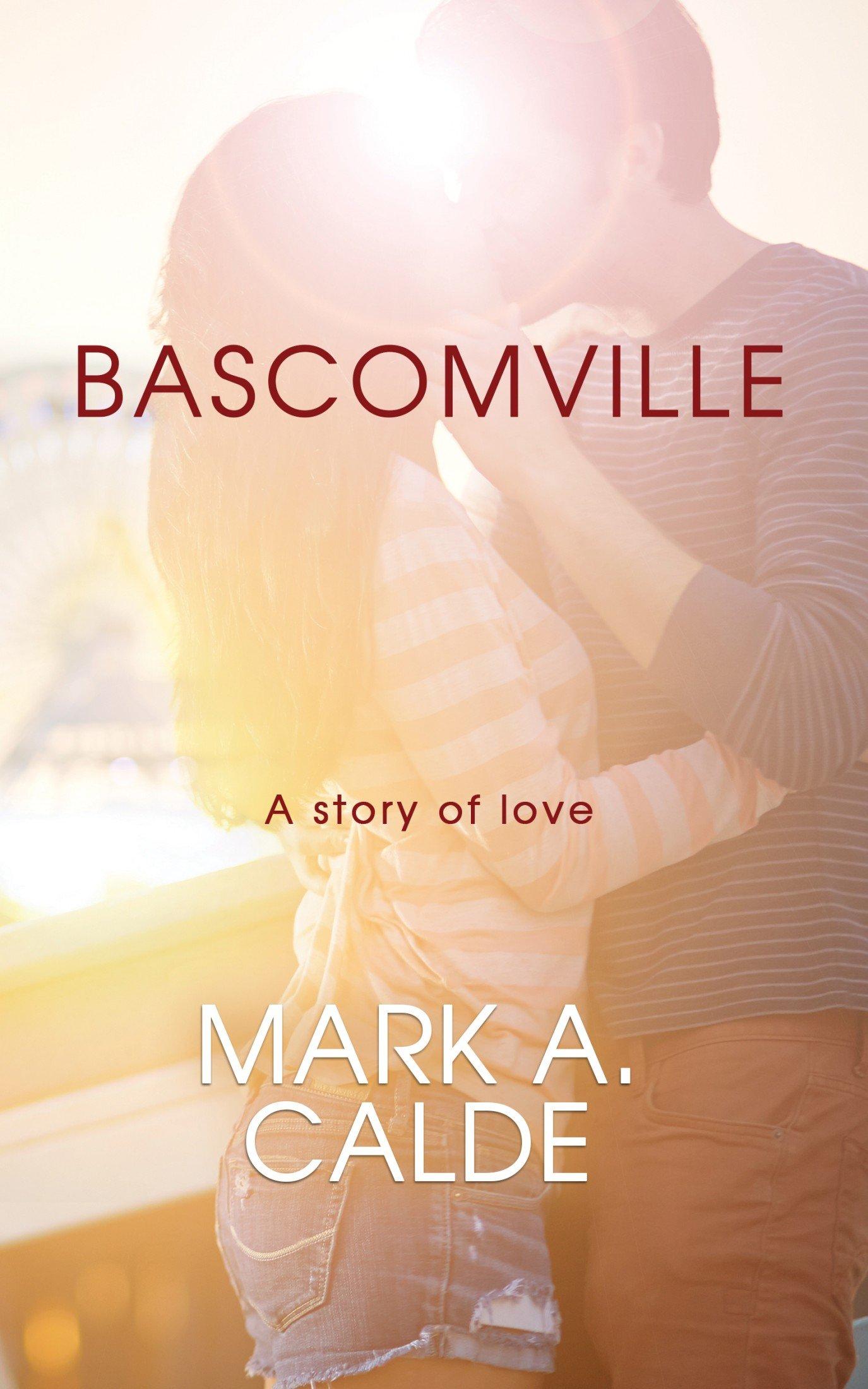 Bascomville: A Story of Love pdf epub