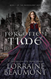 FORGOTTEN TIME (A Time Travel Romance) : Ravenhurst Series, Book 1: (New & Lengthened 2018 Edition)