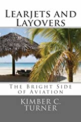 Learjets and Layovers Kindle Edition