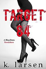 Target 84 (Bloodlines Series) Kindle Edition