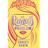 The Princess Problem (Sexy Misadventures of Royals Book 1)