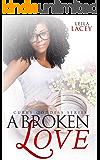 A Broken Love: A BBW/IR Romance (The Curvy Goddess Serie Book 9)