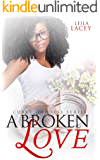 A Broken Love: A BBW/IR Romance (The Curvy Goddess Serie Book 9)