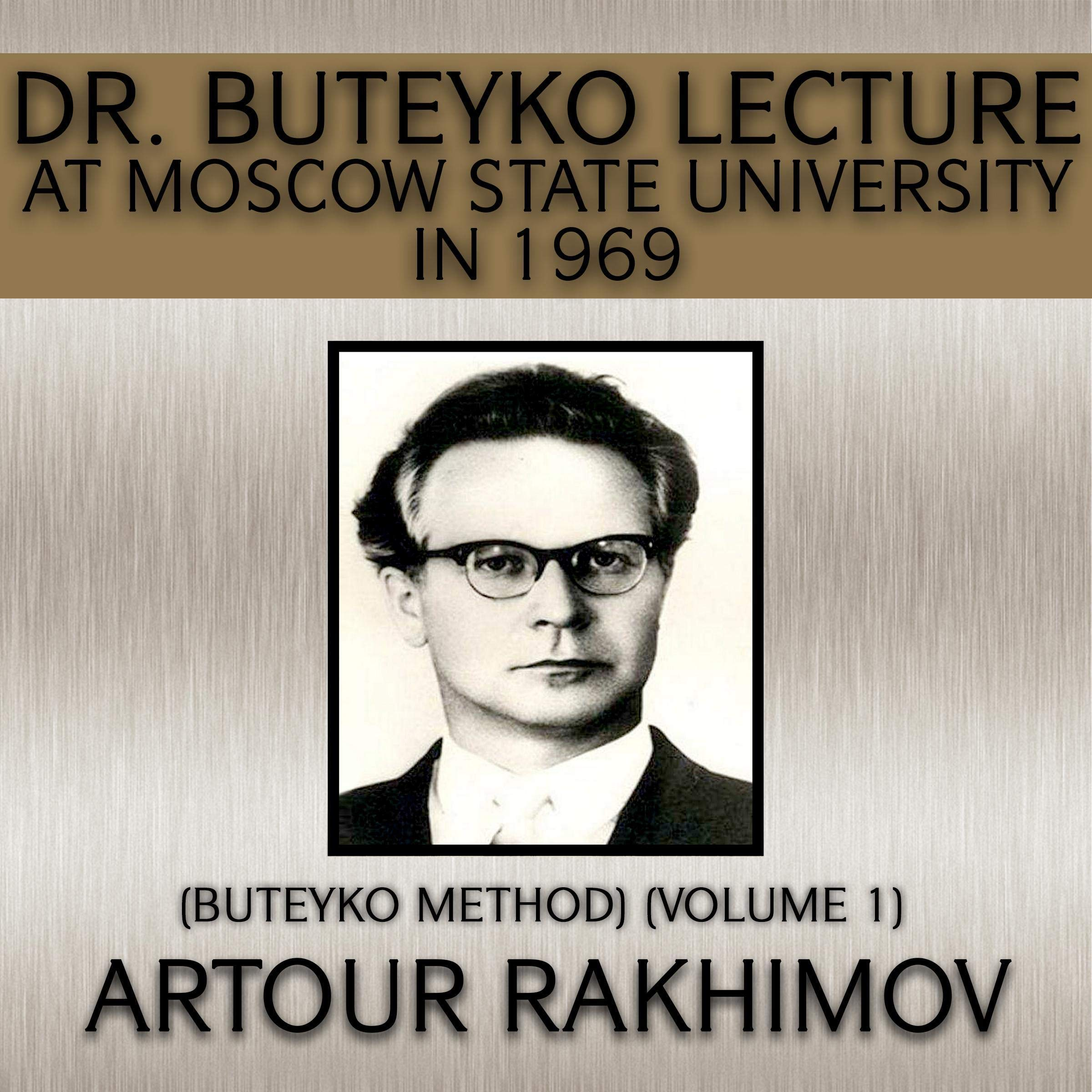Dr. Buteyko Lecture At Moscow State University In 1969  Buteyko Method Book 1