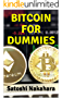 BITCOIN FOR DUMMIES: Ultimate Bitcoin, Cryptocurrency,Ethereum & Blockchain Guide. Future of Money. Cryptoassets Guide for Innovative Investors.Digital Revolution for making Huge Profits Investing