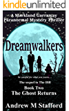 Dreamwalkers (Book Two) The Ghost Returns: A Markland Garraway Paranormal Mystery Thriller