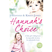 Hannah's Choice: A daughter's love for life. The mother who let her make the hardest decision of all.