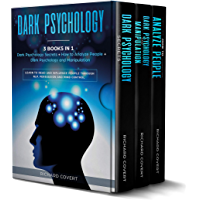 Dark Psychology: 3 Books in 1: Dark Psychology Secrets + Manipulation + How to Analyze People – Learn to Read and Influence People through NLP, Persuasion and Mind Control (English Edition)