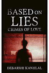 Crimes of Love: Based on Lies: Part One (A Dark Psychological Thriller) Kindle Edition