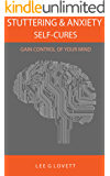 STUTTERING & ANXIETY SELF-CURES: BECOME THE BOSS OF YOUR MIND