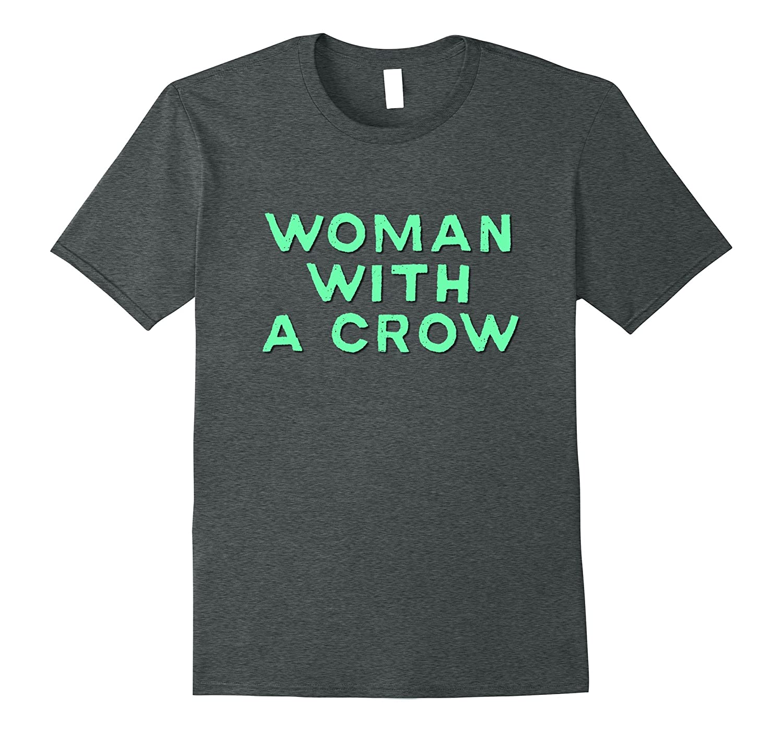 Woman with a crow shirt-Teevkd