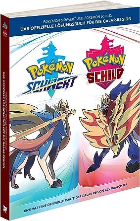 Pokémon Schwert und Pokémon Schild: Das offizielle Lösungsbuch ...