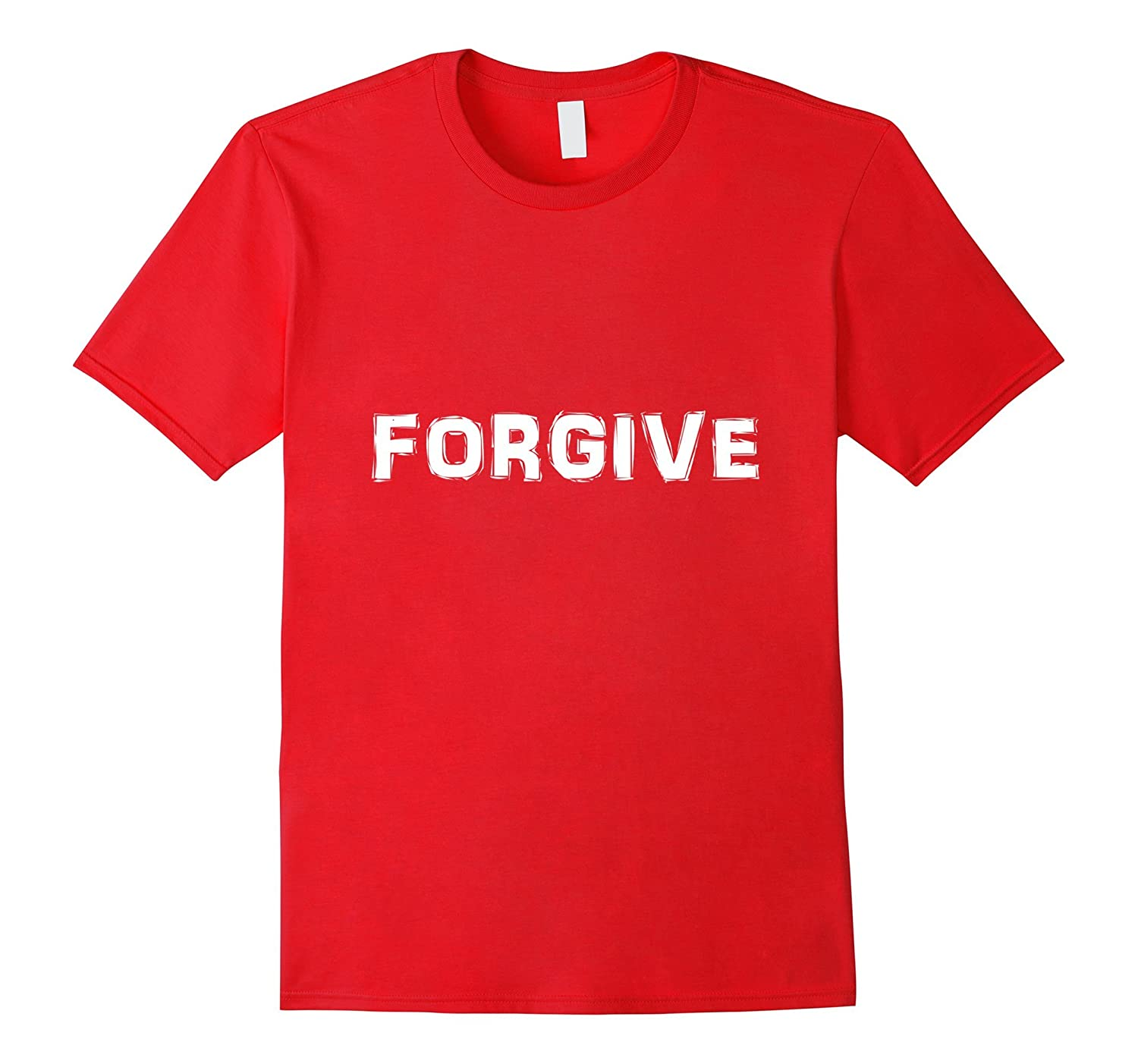 Forgive Simple Message T shirt-TH
