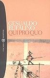 Qui pro quo (Tascabili. Romanzi e racconti Vol. 849) (Italian Edition)