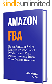 Amazon amazon selling blueprint how to find and launch your amazon fba 2018 be an amazon seller launch private label products and earn passive malvernweather Image collections