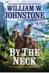 By the Neck (A Stoneface Finnegan Western Book 1) Kindle Edition