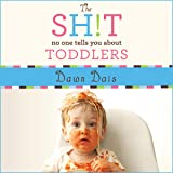 The Sh!t No One Tells You About Toddlers: Sh!t No One Tells You Series #2