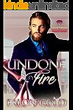 Undone by Fire (Undone Series Book 2)