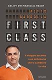 First Class: Il viaggio accanto a un milionario che ti cambierà la vita