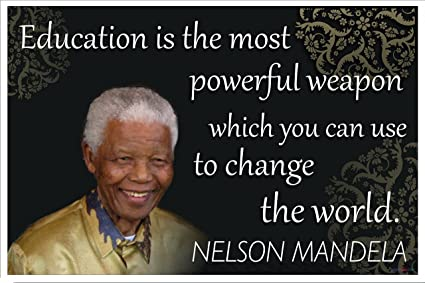 Amazon Com Love Of Life Nelson Mandela Quotes Education Is The Most