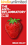 The Anti-Inflammatory Diet: How to Improve Your Immune System for a Healthier Life