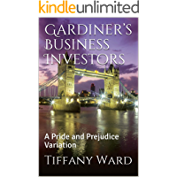 Gardiner's Business Investors:  A Pride and Prejudice Variation