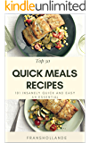 Top 50 Quick Meals Recipes: 101 Insanely Quick and Easy an Essential