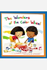 The Wonders of the Color Wheel (My Little School House) Kindle Edition