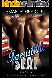 Irresistible SEAL Book 4: A Navy SEAL Romance