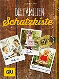 Die Familienschatzkiste: Bräuche, Rituale, Spiele & Rezepte rund ums Jahr (GU Einzeltitel Partnerschaft & Familie)