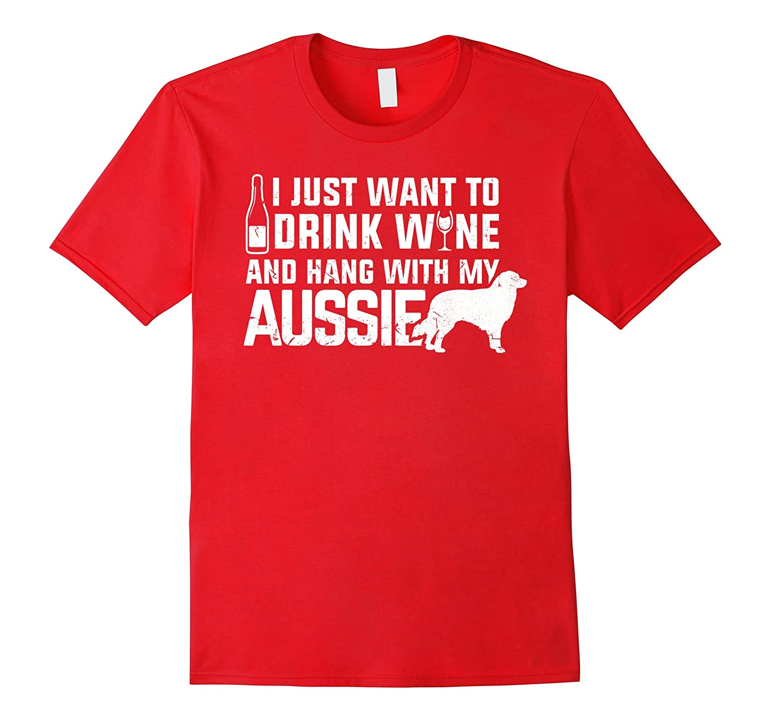 Australian Shepherd Shirt | I just want to drink wine tshirt-CL