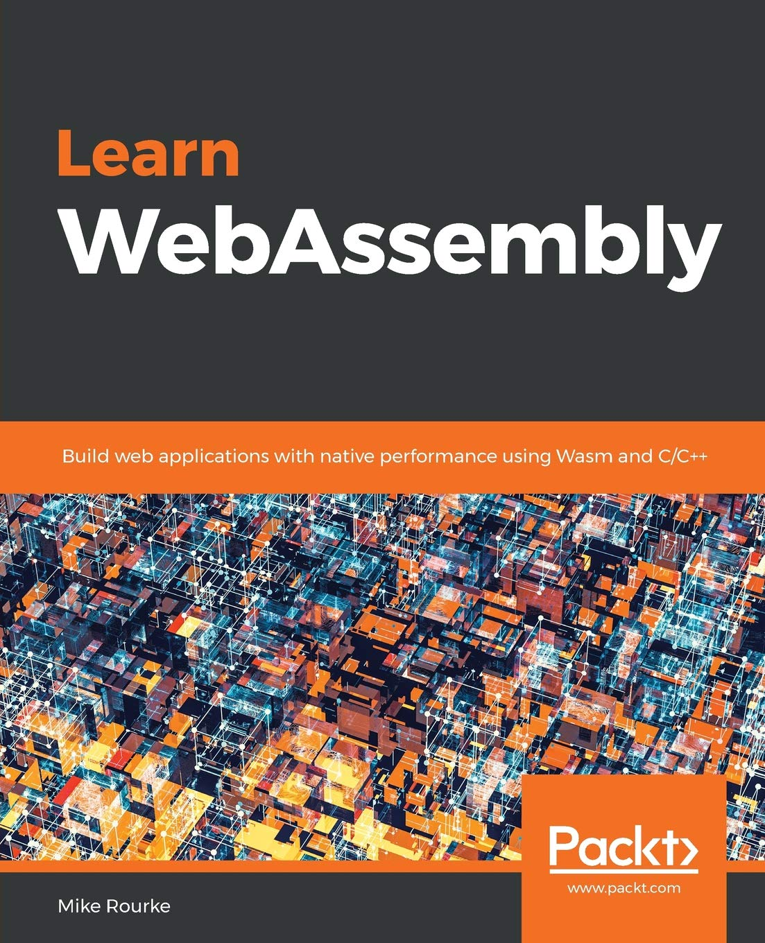 Learn WebAssembly  Build Web Applications With Native Performance Using Wasm And C C++  English Edition