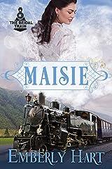 Maisie (The Bridal Train Book 4) Kindle Edition