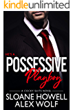 Possessive Playboy (Cocky Suits Chicago Book 2)