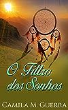 O Filtro dos Sonhos (Portuguese Edition)