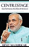 Centrestage: Inside the Narendra Modi model of governance