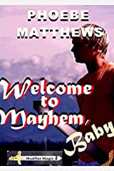 Welcome to Mayhem, Baby (Mudflat Magic Book 2) Kindle Edition