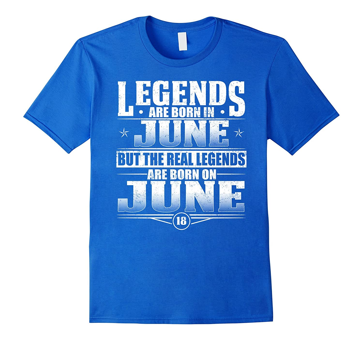 Legends Are Born On June 18 T Shirt Birthday Gifts