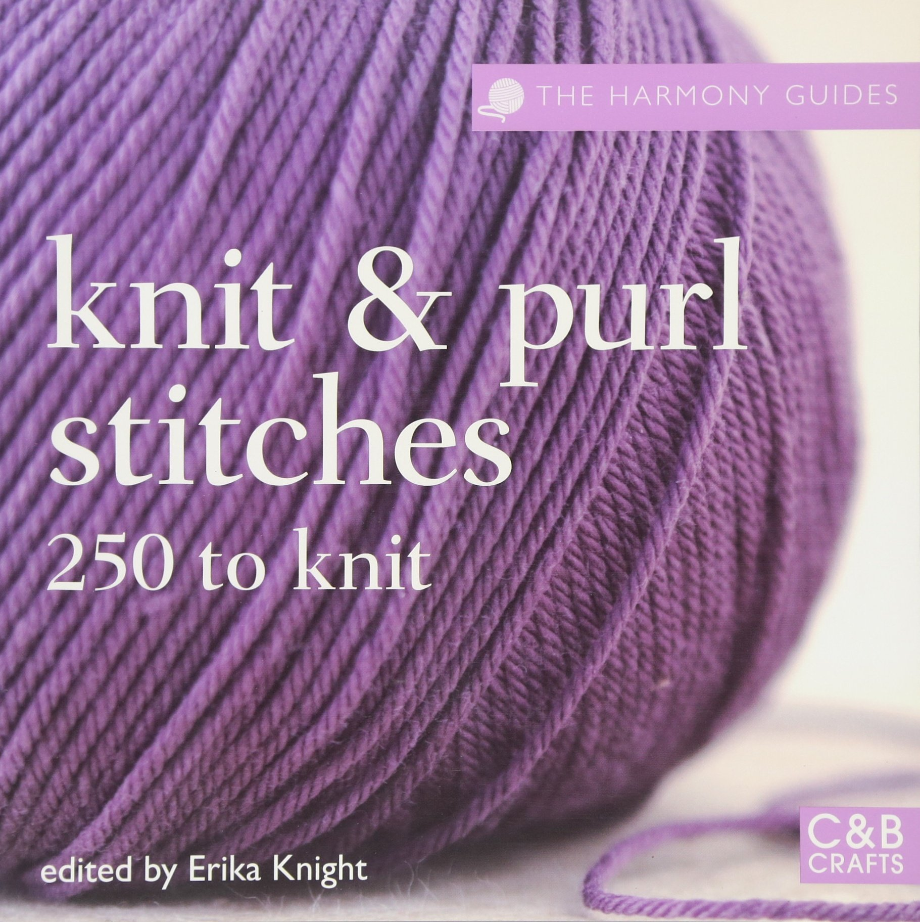 Download Knit and Purl Stitches: 250 to Knit (The Harmony Guides) PDF