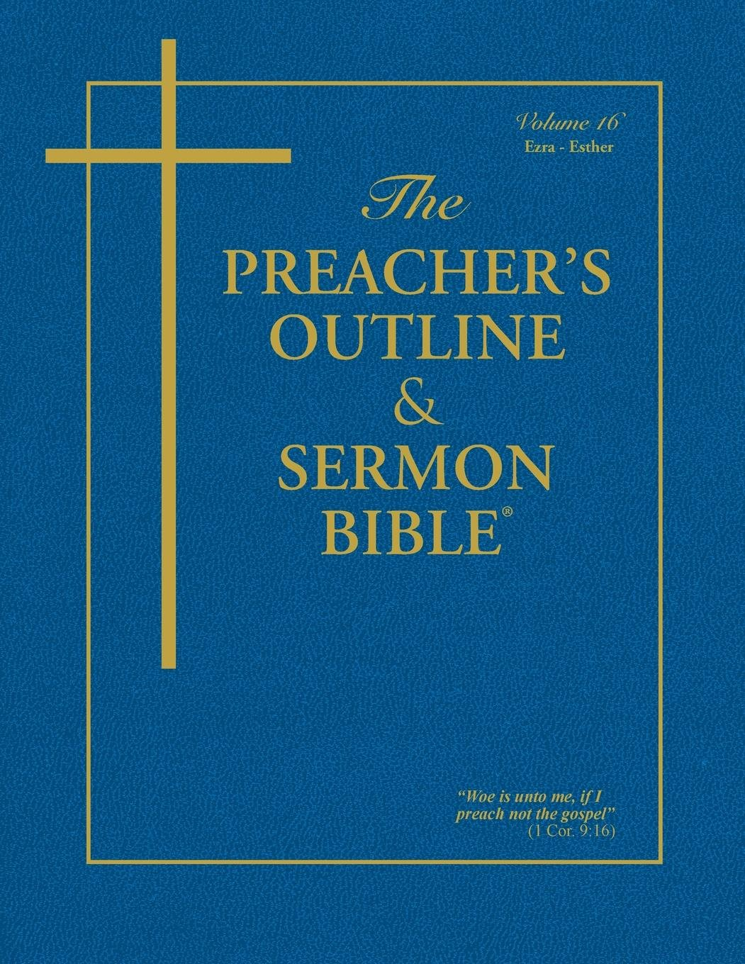 The Preacher's Outline & Sermon Bible: Ezra, Nehemiah, Esther (Preacher's Outline & Sermon Bible-KJV) by Leadership Ministries Worldwide