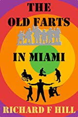 The Old Farts In Miami Kindle Edition