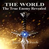 The True Enemy Revealed: A LitRPG and GameLit Series: The World, Book 5