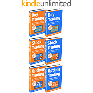 Trading: 6 Books in 1: Beginner's Guide + Strategies to Make Money with Day Trading, Options Trading and Stock Trading