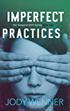 Imperfect Practices (The Temporal Shift Series Book 2)
