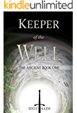 Keeper of the Well (The Ancient Book 1) (English Edition)