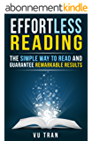 Effortless Reading: The Simple Way to Read and Guarantee Remarkable Results (English Edition)